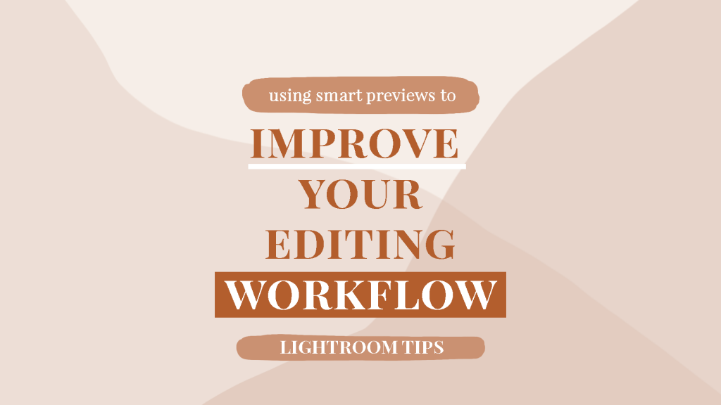 Using Smart Previews To Improve Your Editing Process